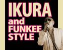 IKURA&FUNKEE STYLE