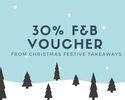 30% F&B Return Voucher (Christmas)