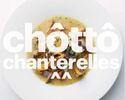 """Chotto"" (a bit of) Chanterelles"